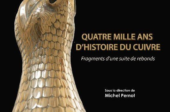 «Quatre mille ans d'histoire du cuivre. Fragments d'une suite de rebonds»