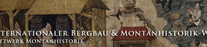 22. INTERNATIONALER BERGBAU- &  MONTANHISTORIK-WORKSHOP
